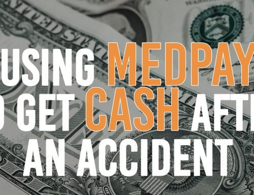 Hacking The System: Using Medpay For CASH After A Wreck.