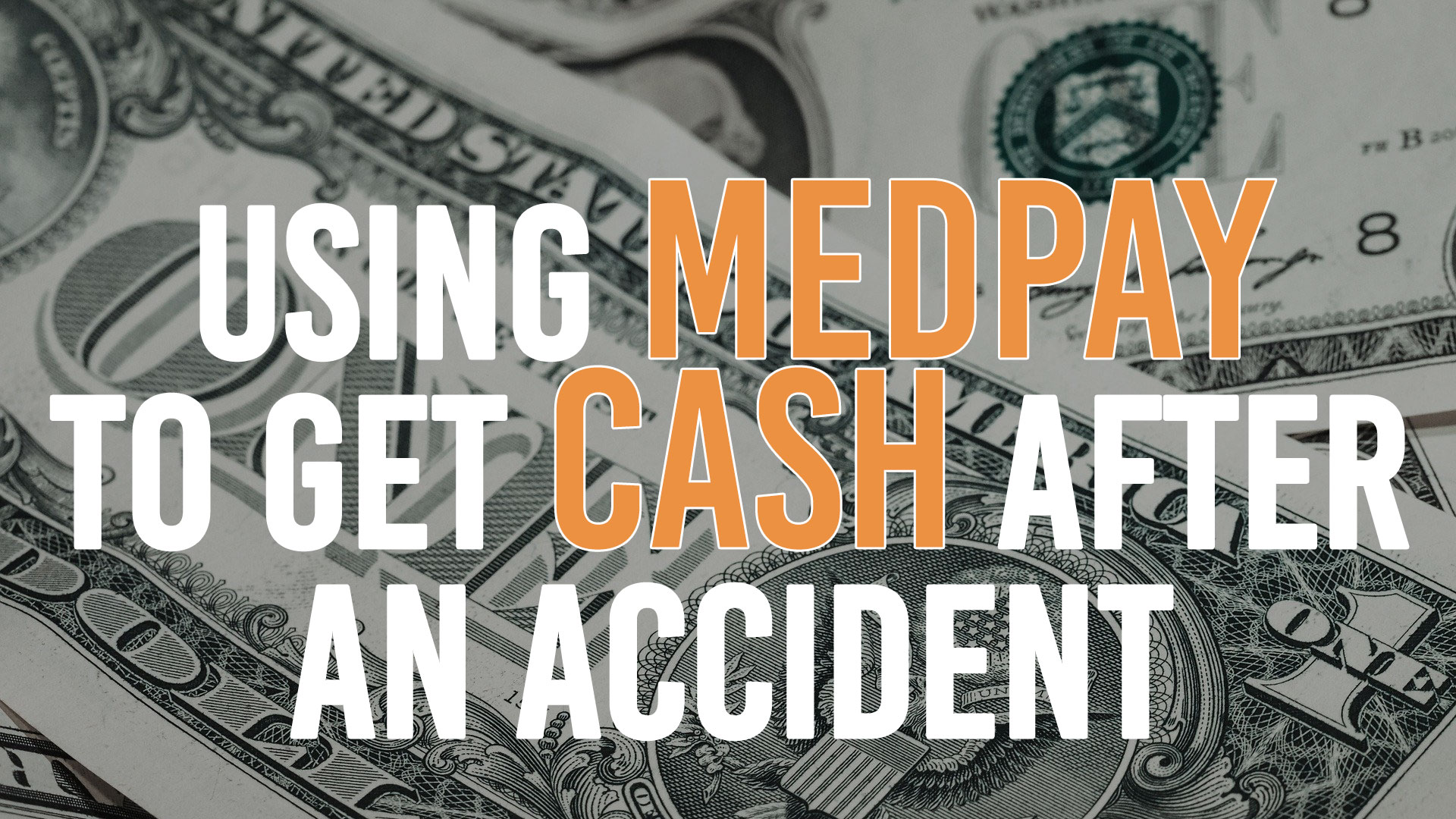 Using Medpay To Get Cash After A Crash
